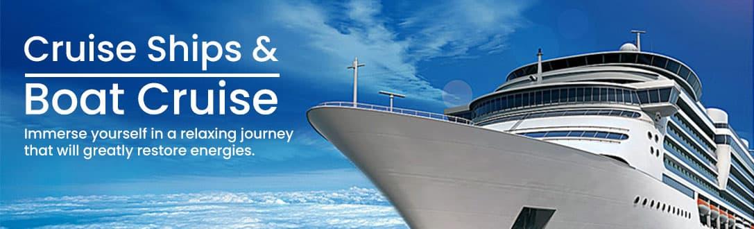 Cruise Ships & Boat Cruise